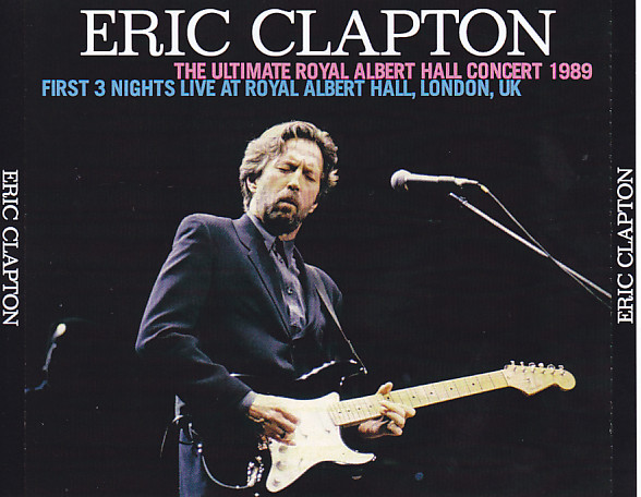 eric clapton the ultimate royal albert concert 1989 first 3 nights at royal albert hall 6pro. Black Bedroom Furniture Sets. Home Design Ideas